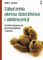 GWP Gdańskie Wydawnictwo Psychologiczne - Naukowe Zaburzenia okresu dzieciństwa i adolescencji - Kendall Philip C.