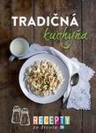 Opinie o kolektív autorov. Recepty zo života 36-Tradičná kuchyňa kolektív autorov.
