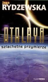 Supernowa Atalaya Szlachetne przymierze - Rydzewska Jaga