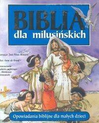 Biblia dla milusińskich - Anne Graaf