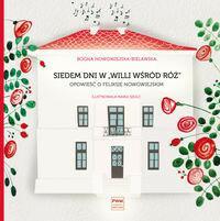 Siedem dni w Willi wśród róż Bogna Nowowiejska-Bielawska DARMOWA DOSTAWA DO KIOSKU RUCHU OD 24,99ZŁ