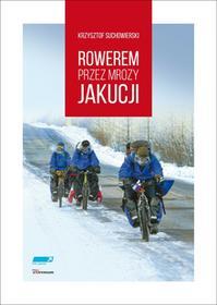 Inne Spacery Rowerem przez mrozy Jakucji - Suchowierski Krzysztof