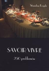 Stanisław Krajski Savoir Vivre. 250 problemów