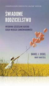MiND Świadome rodzicielstwo Wychowaj szczęśliwe dziecko dzięki większej samoświadomości - Daniel J. Siegel, Mary Hartzell