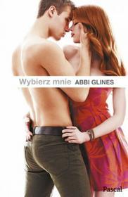 Pascal Abbi Glines Wybierz mnie