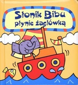 (tłum.) Anna Boradyń-Bajkowska Słonik Bibu płynie żaglówką. / wysyłka w 24h