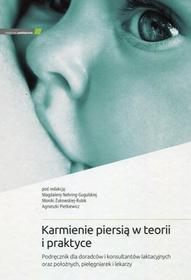 MEDYCYNA PRAKTYCZNA Karmienie piersią w teorii i praktyce Magdalena Nehring-Gugulska, Monika Żukowska-Rubik, Agnieszka Pietkiewicz
