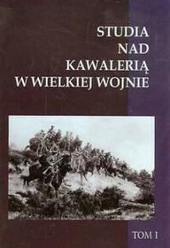 Napoleon V Studia nad Kawalerią w Wielkiej Wojnie Tom 1 - Napoleon V
