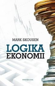 Fijorr Logika ekonomii - Mark Skousen
