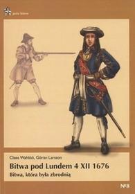 Infort Editions Bitwa pod Lundem 4 XII 1676. Bitwa, która była zbrodnią Larsson Goran