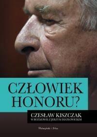 Prószyński Człowiek honoru. Czesław Kiszczak w rozmowie z Jerzym Diatłowickim - Jerzy Diatłowicki