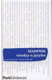 Słownik wiedzy o języku - Iwona Płóciennik, Daniela Podlawska