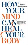David Hamilton How Your Mind Can Heal Your Body