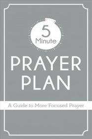 Barbour Pub Inc The 5-Minute Prayer Plan: A Guide to More Focused Prayer