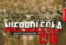 Sienkiewicz Witold NIEPODLEGŁA 1918 LEGIONY PIŁSUDSKIEGO / wysyłka w 24h