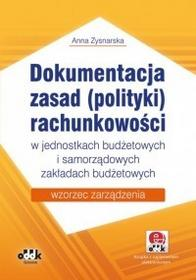 Zysnarska Anna Dokumentacja zasad (polityki) rachunkowości w jednostkach budżetowych i samorządowych zakładach budżetowych  wzorzec zarządzenia (z suplementem...