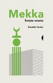 Czarne Mekka. Święte miasto - Ziauddin Sardar