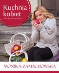 Kuchnia kobiet - MONIKA ZAMACHOWSKA