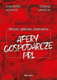 Afery gospodarcze PRL. Aferzyści, spekulanci, szmalcownicy