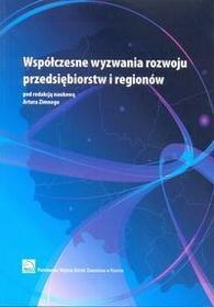 Współczesne wyzwania rozwoju przedsiębiorstw i regionów - Artur Zimny