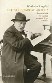 Notatki starego aktora - Krogulski Władysław