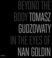 Gudzowaty Tomasz Beyond the body / wysyłka w 24h