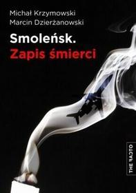 The Facto Smoleńsk. Zapis śmierci - Michał Krzymowski, Marcin Dzierżanowski