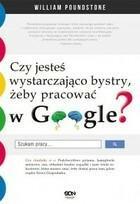 Czy jesteś wystarczająco bystry żeby pracować w Google? William Poundstone