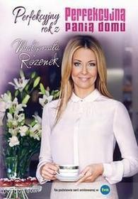 Rozenek Małgorzata Perfekcyjny rok z Perfekcyjną panią domu