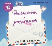 Pozdrawiam i przepraszam audiobook CD) Fredrik Backman
