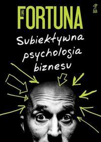 GWP Gdańskie Wydawnictwo Psychologiczne Paweł Fortuna Subiektywna psychologia biznesu