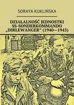 """Ridero Działalność jednostki SS-Sonderkommando """"Dirlewanger"""" 1940-1945) Soraya Kuklińska"""