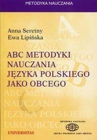 Universitas ABC metodyki nauczania języka polskiego jako obcego - Anna Seretny, Ewa Lipińska