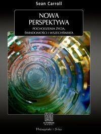 Prószyński Nowa perspektywa. Pochodzenie życia, świadomości i Wszechświata - Sean Carroll