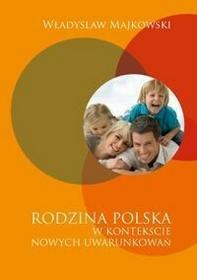 Majkowski Władysław Rodzina polska w kontekście nowych uwarunkowań