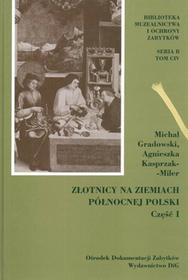 Złotnicy na ziemiach północnej Polski - część 1 - Michał Gradowski, Agnieszka Kasprzak-Miler