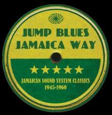 Jimmy Beck Jump Blues Jamaica Way Jamaican Sound System Classics 1945-1960 2xWinyl) Various Artists