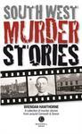 Brendan Hawthorne South West Murder Stories