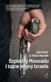 Black Publishing Szpiedzy Mossadu i tajne wojny Izraela - Raviv Dan, Melman Yossi