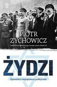Rebis Żydzi. Opowieści niepoprawne politycznie - Piotr Zychowicz