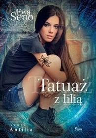 Feeria Tatuaż z lilią - Ewa Seno