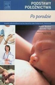 Podstawy położnictwa Po porodzie - Baston Helen, Hall Jennifer