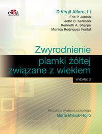Edra Urban & Partner Zwyrodnienie plamki żółtej związane z wiekiem - Jablon E.P. ,Alfaro D.V. , Kerrison J.B. , Sharpe K.A. , Rodriquez Fontal M.
