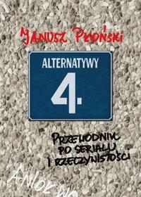 Edipresse Polska Alternatywy 4. Przewodnik po serialu i rzeczywistości - Janusz Płoński