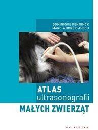 Galaktyka - wyd.weterynaryjne Atlas ultrasonografii małych zwierząt - Penninck Dominique, D'Anjou Marc-Andre