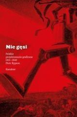 Karakter Nie gęsi. Polskie projektowanie graficzne 1919-1949 - Piotr Rypson