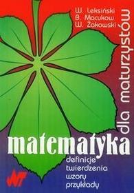 Matematyka dla maturzystów. Definicje, twierdzenia, wzory, przykłady - Wacław Leksiński, Bohdan Macukow, Wojciech Żakowski
