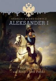 Wydawnictwo Literackie Aleksander I - Andrzej Andrusiewicz