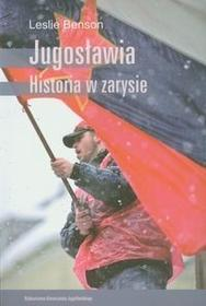 Wydawnictwo Uniwersytetu Jagiellońskiego Leslie Benson Jugosławia. Historia w zarysie