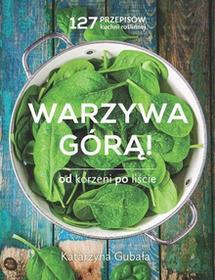 Burda książki Warzywa górą - Katarzyna Gubała
